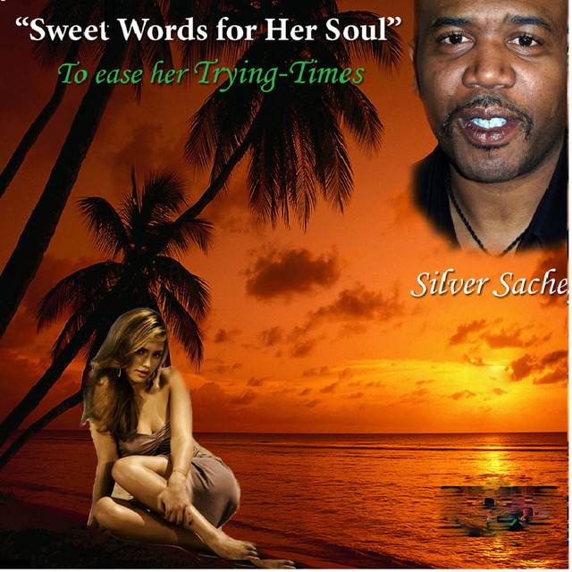Sweet Words For Her Soul, To Ease Her Trying Times by Silver