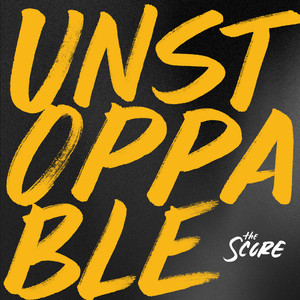 The Score Unstoppable cover