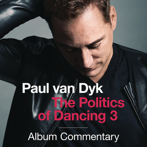 The Politics Of Dancing 3 (Spotify Commentary) Albümü