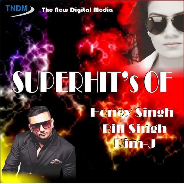 Superhit's of Honey Singh, Bill Singh, Rim-J