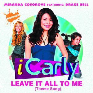 Leave It All To Me  - Miranda Cosgrove