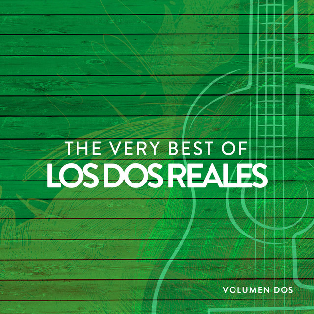 The Very Best Of Los Dos Reales Vol.2