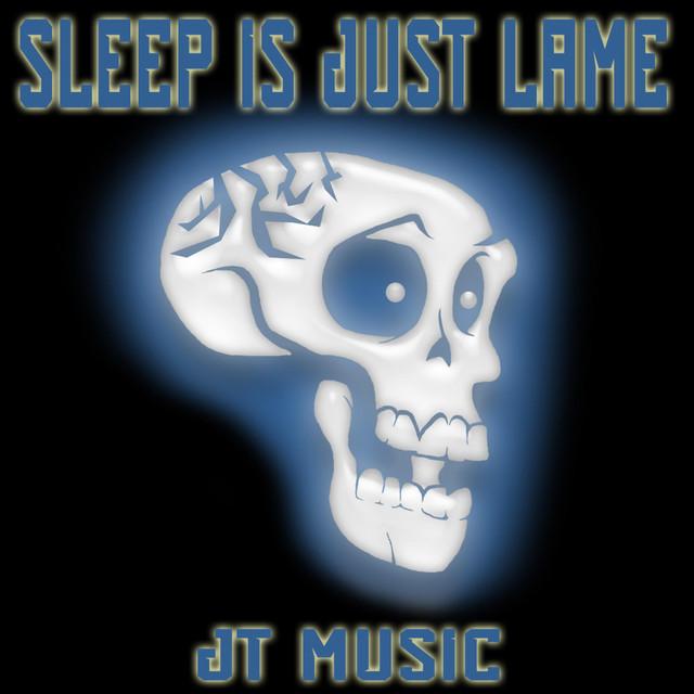Sleep Is Just Lame