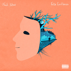 False Confidence - Noah Kahan