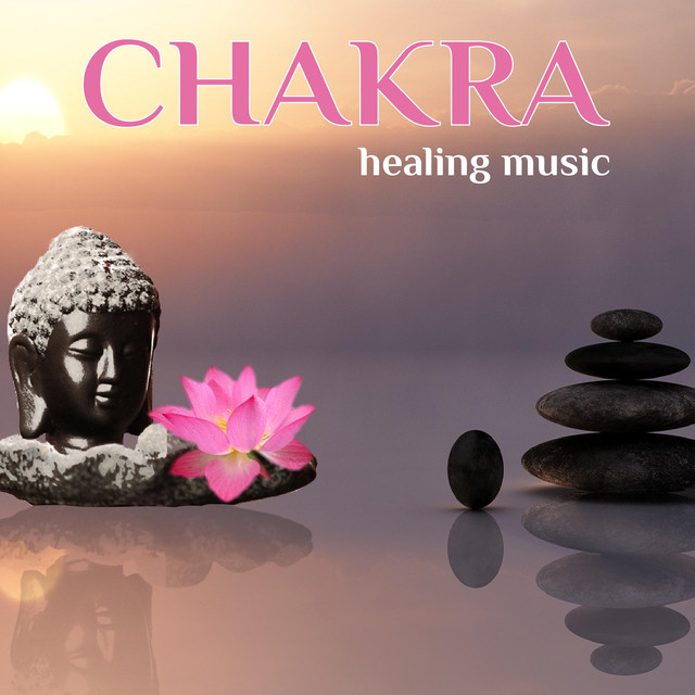 Chakra Healing Music ~ Relaxing Music for Your Chakra Meditation, Yoga and Massage Albumcover