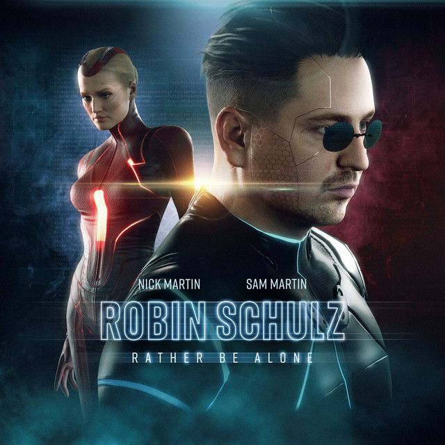 Rather Be Alone - Robin Schulz feat. Sam Martin, Nick Martin