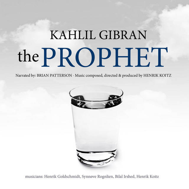 The Prophet by Kahlil Gibran on Spotify
