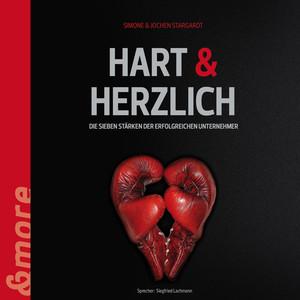 Hart & Herzlich (Die 7 Stärken der erfolgreichen Unternehmer) Audiobook