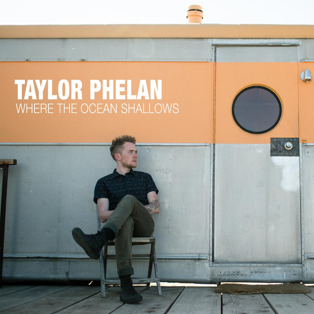 Album cover for Where the Ocean Shallows by Taylor Phelan
