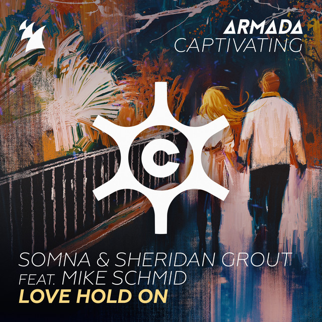 Somna & Sheridan Grout ft Mike Schmid -'Love Hold On'