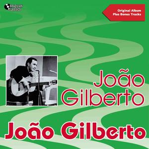 João Gilberto (feat. Walter Wanderley, Antônio Carlos Jobim,) [Original Bossa Nova Album Plus Bonus Tracks] album