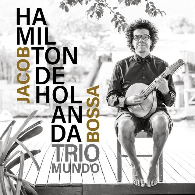Album cover for Jacob Bossa by Hamilton De Holanda