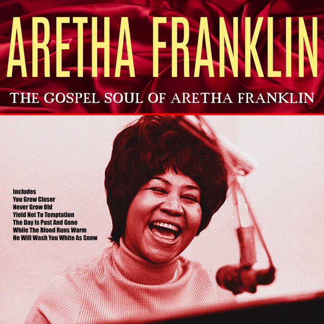 Songs of Faith - The Gospel Soul of Aretha Franklin