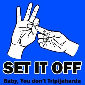 Baby You Don't Tripajaharda Albumcover