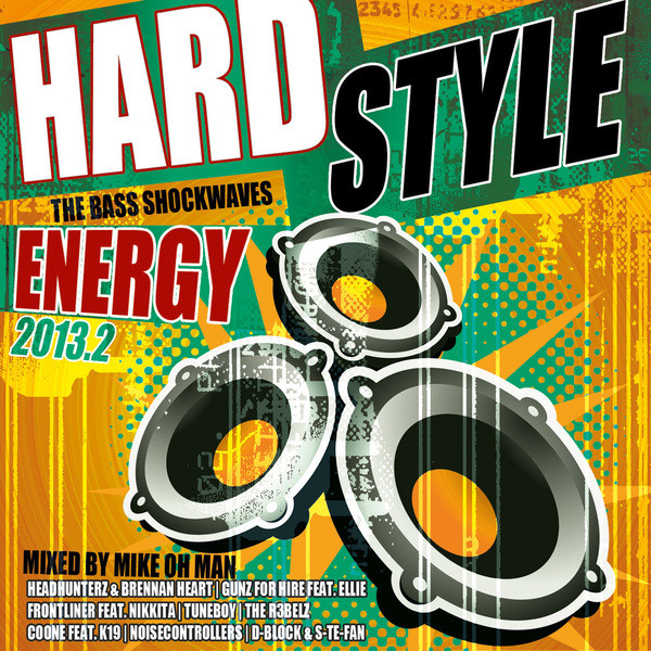 Hardstyle Energy 2013.2 - The Bass Shockwaves (Mixed by Mike Oh Man)