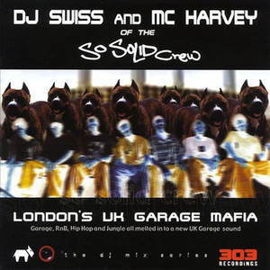DJ Swiss, MC Harvey, So Solid Crew Nasty cover