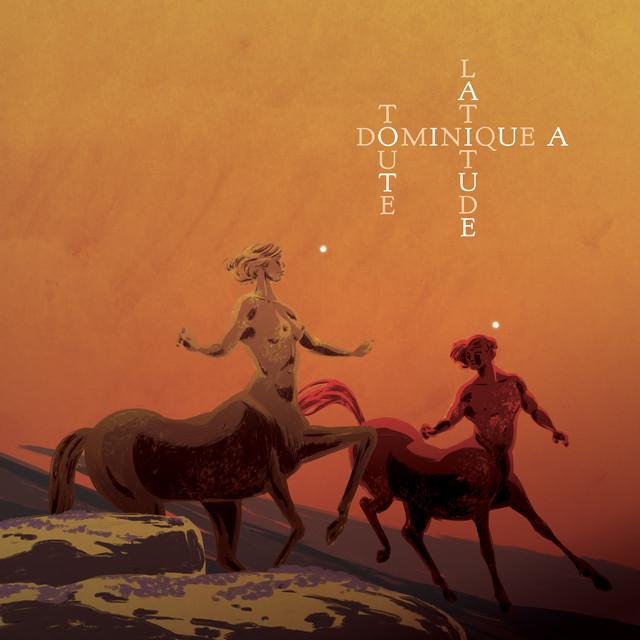 Album cover for Toute latitude by Dominique A