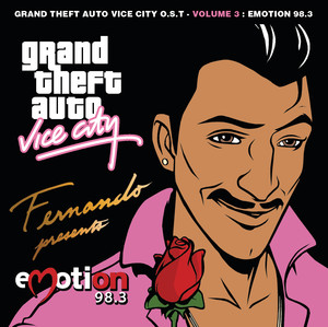 Grand Theft Auto Vice City O.S.T. - Volume 3 : Emotion 98.3 Albumcover