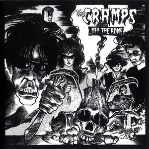 Off The Bone - The Cramps