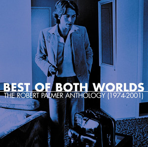 Best Of Both Worlds: The Robert Palmer Anthology  - UB40