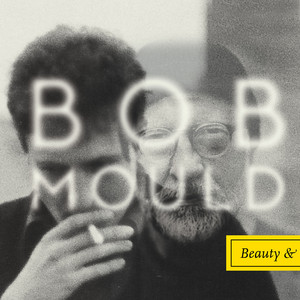 Beauty & Ruin - Bob Mould