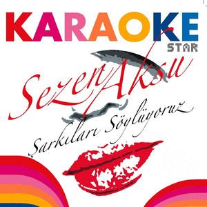 Karaoke Star (Sezen Aksu Şarkıları Söylüyoruz) Albümü