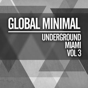 Global Minimal: Underground Miami, Vol. 3 Albumcover