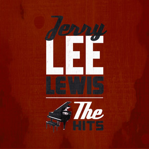 The Hits - Jerry Lee Lewis