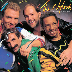 Happy Together - The Nylons