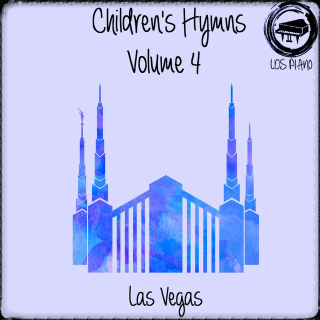 Children's Hymns Volume 4 by LDS Piano on Spotify