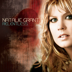 Relentless - Natalie Grant