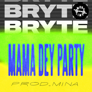 Mama Dey Party (prod. Mina) Albümü