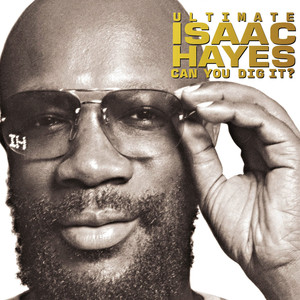 Ultimate Isaac Hayes: Can You Dig It? album