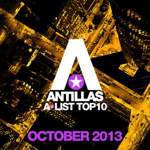 Antillas A-List Top 10 - October 2013 (Bonus Track Version)
