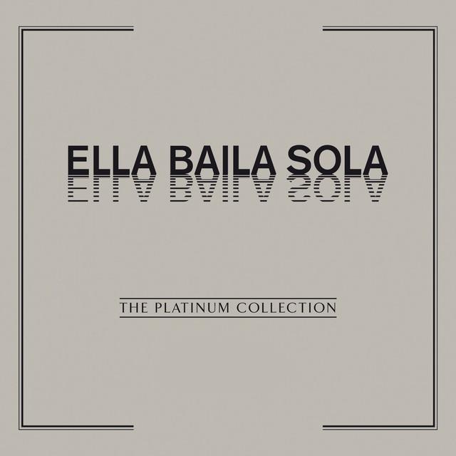 The Platinum Collection: Ella Baila Sola