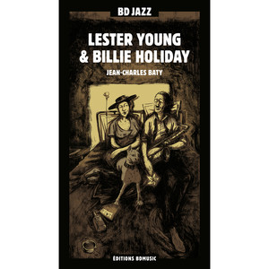 BD Music Presents Lester Young & Billie Holiday