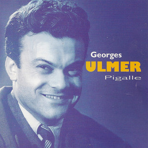 Pigalle - Georges Ulmer