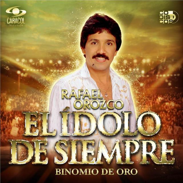 Rafael Orozco El Ídolo de Siempre