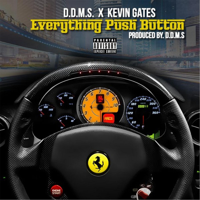 Everything Push Button, a song by D D M S , Kevin Gates on