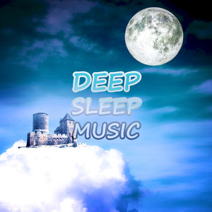 Deep Sleep Music – Nature Sounds for Baby Sleep, Lullabies to Help You Relax, Natural White Noise to Meditate and Heal, Relaxing Music Albumcover