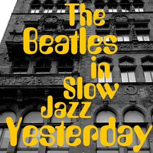 Yesterday...Beatles in Slow Jazz Albümü