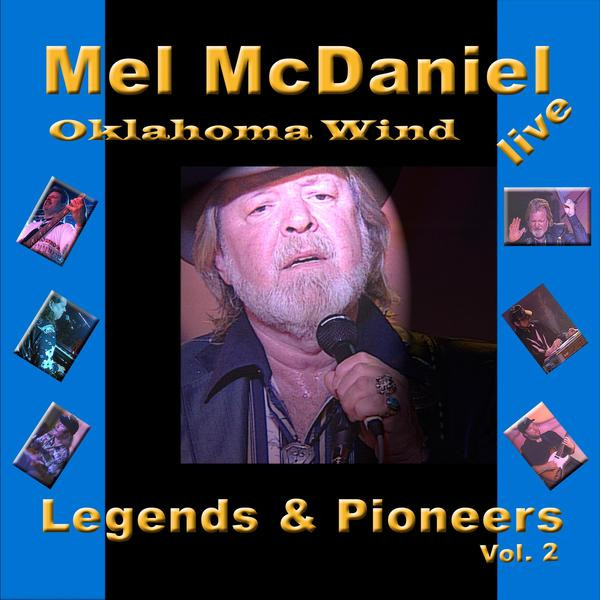 Mel McDaniel, Oklahoma Wind Legends & Pioneers, Vol. 2 (Live) album cover