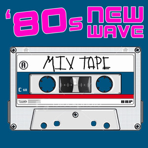 80s New Wave Mix Tape (Re-Recorded / Remastered Versions) album