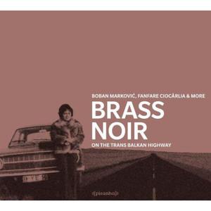 Brass Noir - On The Trans-Balkan-Highway