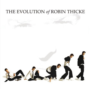 The Evolution of Robin Thicke (Revised UK Version)