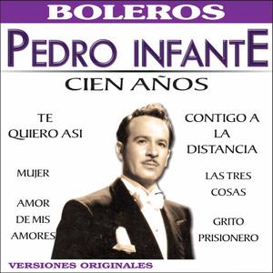 Cien Años - Pedro Infante