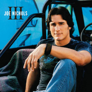 III - Joe Nichols