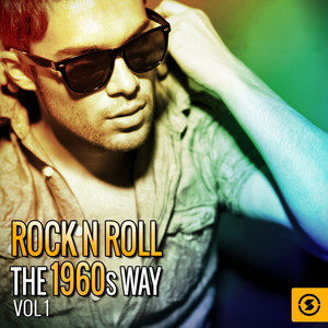 Rock n' Roll the 1960s Way, Vol. 1