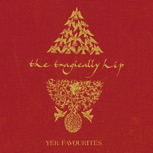 Yer Favourites - Tragically Hip