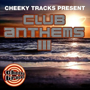 Cheeky Tracks Club Anthems 3 Albumcover